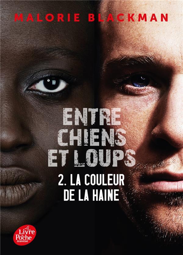 ENTRE CHIENS ET LOUPS T.2  -  LA COULEUR DE LA HAINE BLACKMAN MALORIE Le Livre de poche jeunesse