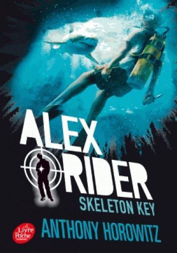 ALEX RIDER T.3  -  SKELETON KEY HOROWITZ/SCHRAMM Le Livre de poche jeunesse