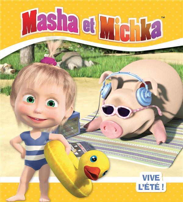 MASHA ET MICHKA - VIVE L'ETE !