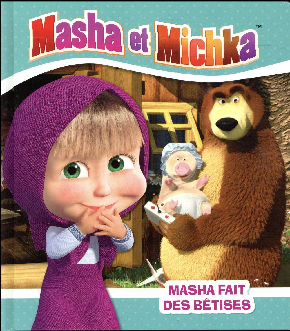 MASHA ET MICHKA  -  MASHA FAIT DES BETISES