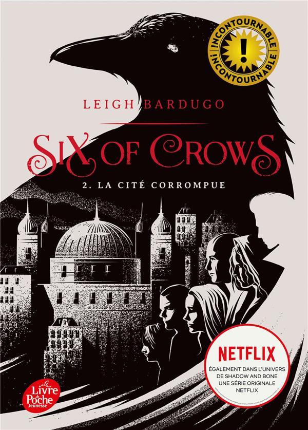 SIX OF CROWS T.2  -  LA CITE CORROMPUE BARDUGO LEIGH HACHETTE