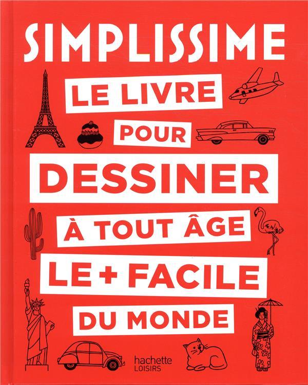 SIMPLISSIME  -  DESSINER JAULME, MARIE-PAULE HACHETTE