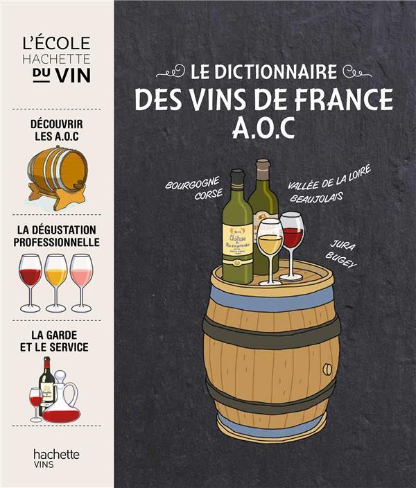 LE DICTIONNAIRE DES VINS DE FRANCE A.O.C  HACHETTE