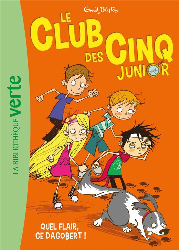 LE CLUB DES CINQ JUNIOR 06 - QUEL FLAIR, CE DAGOBERT !  HACHETTE