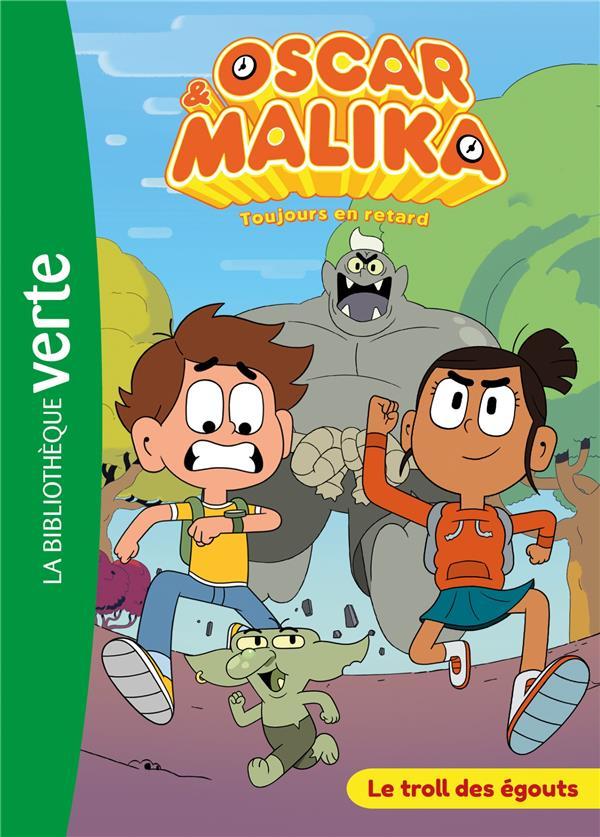 OSCAR ET MALIKA 01 - LE TROLL DES EGOUTS  HACHETTE