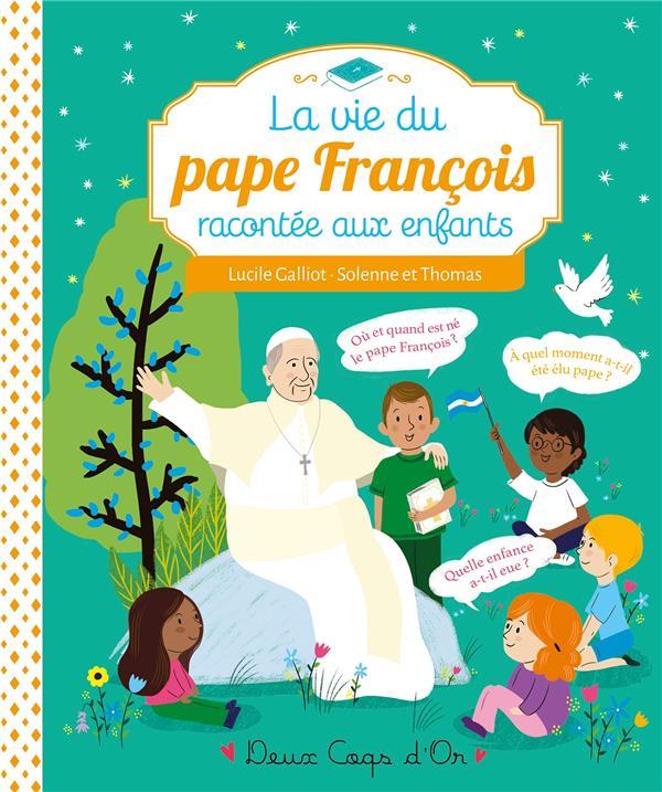 LA VIE DU PAPE FRANCOIS RACONTEE AUX ENFANTS
