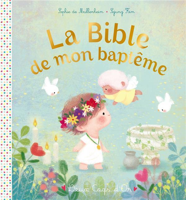 LA BIBLE DE MON BAPTEME MULLENHEIM/KIM HACHETTE