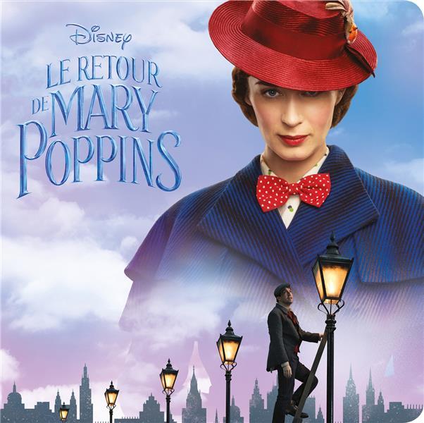 LE RETOUR DE MARY POPPINS - DISNEY MONDE ENCHANTE - L'HISTOIRE DU FILM  HACHETTE