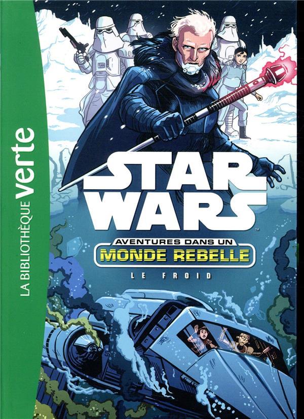 STAR WARS - AVENTURES DANS UN MONDE REBELLE - STAR WARS AVENTURES DANS UN MONDE REBELLE 06 - LE FROI  HACHETTE