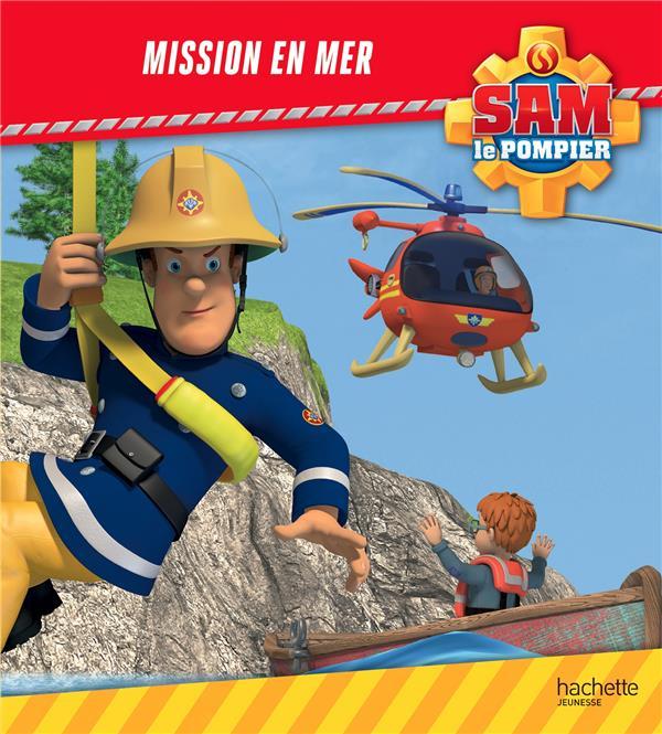 SAM LE POMPIER  -  MISSION EN MER XXX HACHETTE