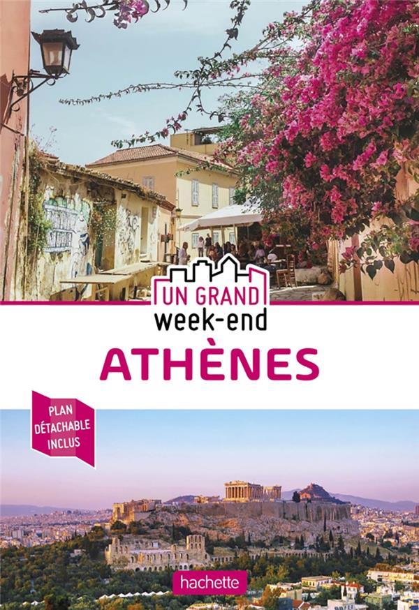 UN GRAND WEEK-END  -  ATHENES XXX HACHETTE
