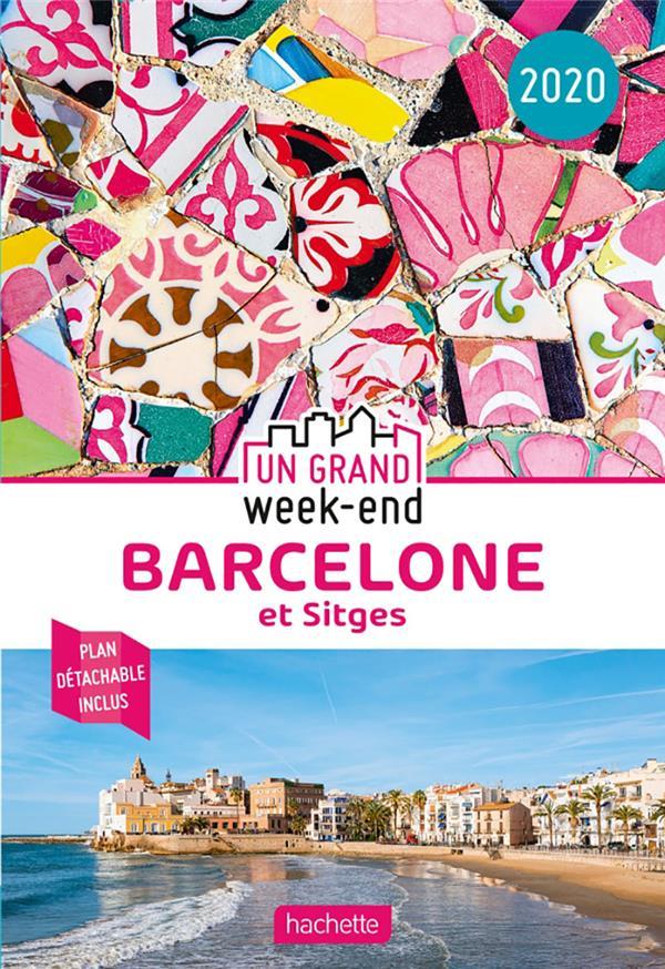 UN GRAND WEEK-END  -  BARCELONE  -  ET SITGES (EDITION 2020) XXX HACHETTE