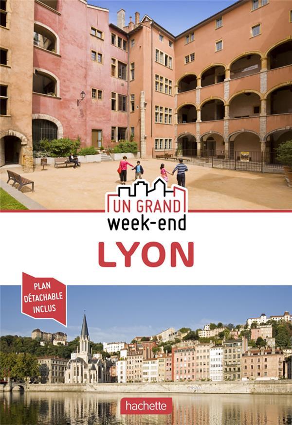 GUIDE UN GRAND WEEK-END A LYON XXX HACHETTE