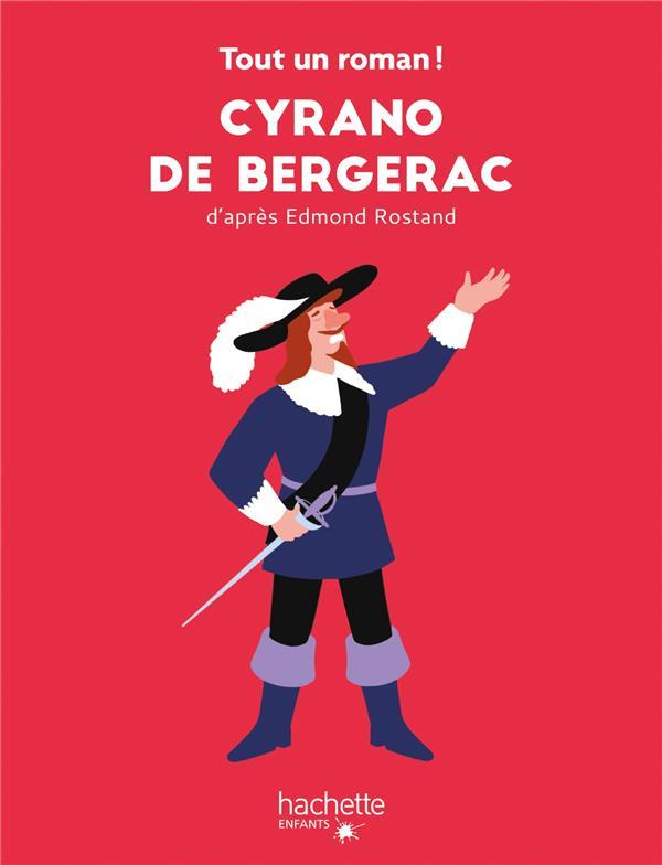 TOUT UN ROMAN - CYRANO DE BERGERAC  HACHETTE