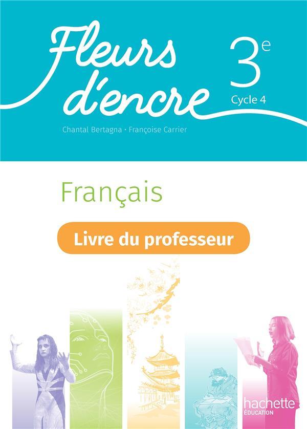 FLEURS D'ENCRE  -  FRANCAIS  -  3E  -  LIVRE DU PROFESSEUR