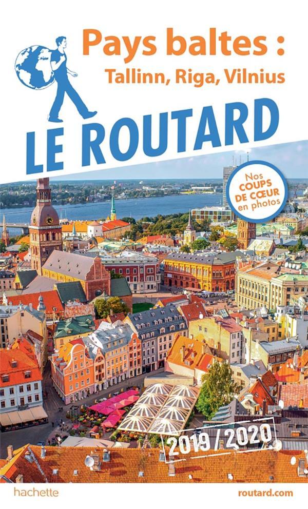 GUIDE DU ROUTARD  -  PAYS BALTES  -  TALLINN, RIGA, VILNIUS (EDITION 20192020) XXX HACHETTE