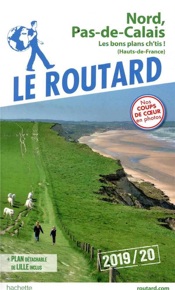 GUIDE DU ROUTARD  -  NORD, PAS-DE-CALAIS (EDITION 20192020) XXX HACHETTE