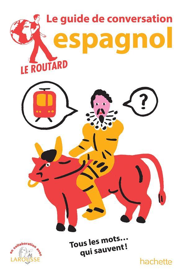 LE GUIDE DE CONVERSATION ROUTARD  -  ESPAGNOL  HACHETTE