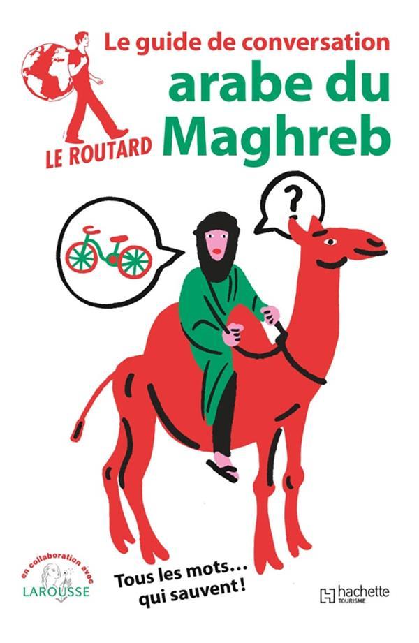 LE GUIDE DE CONVERSATION ROUTARD  -  LE ROUTARD GUIDE DE CONVERSATION ARABE DU MAGHREB  HACHETTE