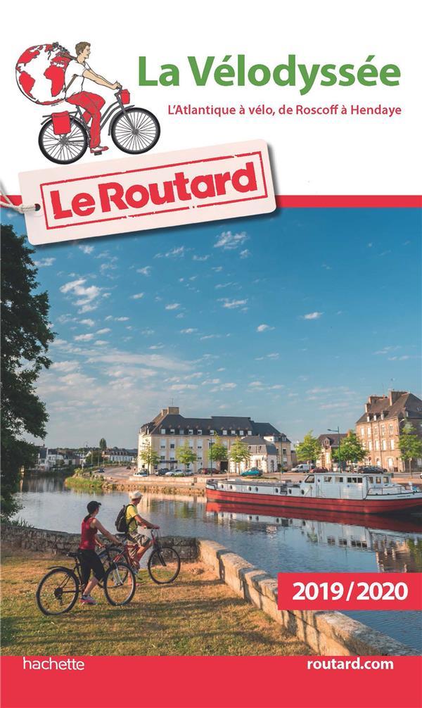 GUIDE DU ROUTARD  -  LA VELODYSSEE  -  L'ATLANTIQUE A VELO, DE ROSCOFF A HENDAYE (EDITION 20192020) COLLECTIF HACHETTE HACHETTE