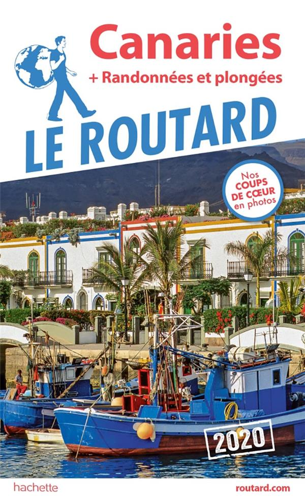 GUIDE DU ROUTARD  -  CANARIES  -  + RANDONNEES ET PLONGEES (EDITION 2020) XXX HACHETTE