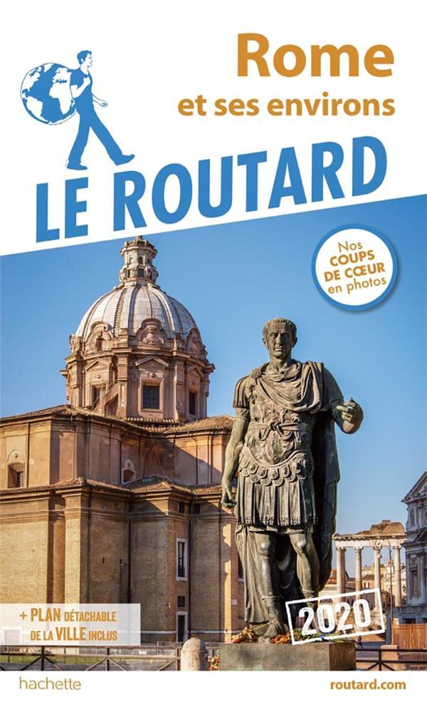 GUIDE DU ROUTARD  -  ROME ET SES ENVIRONS (EDITION 2020) XXX HACHETTE