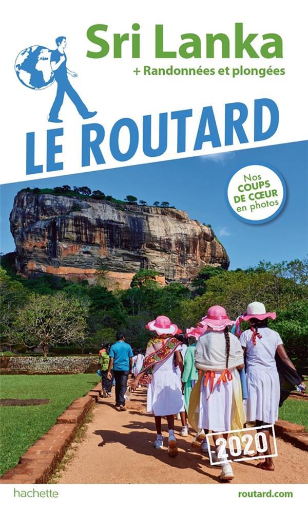 GUIDE DU ROUTARD  -  SRI LANKA  -  + RANDONNEES ET PLONGEES (EDITION 2020) XXX HACHETTE