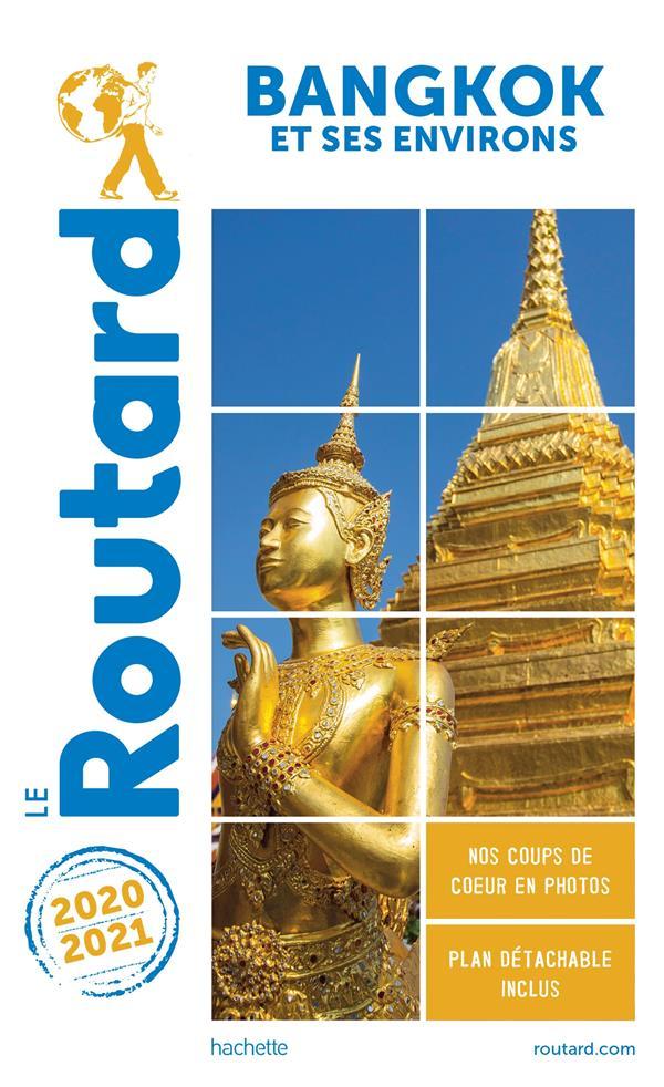 GUIDE DU ROUTARD  -  BANGKOK  -  ET SES ENVIRONS (EDITION 20202021) COLLECTIF HACHETTE HACHETTE