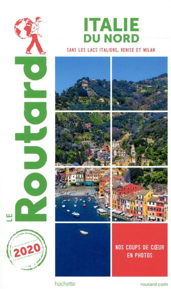 GUIDE DU ROUTARD  -  ITALIE DU NORD  -  SANS LES LACS ITALIENS, VENISE ET MILAN (EDITION 2020) XXX HACHETTE