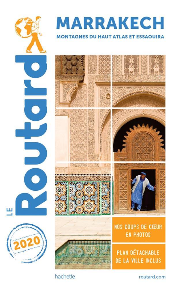 GUIDE DU ROUTARD  -  MARRAKECH  -  MONTAGNES DU HAUT ATLAS ET ESSAOUIRA (EDITION 2020)