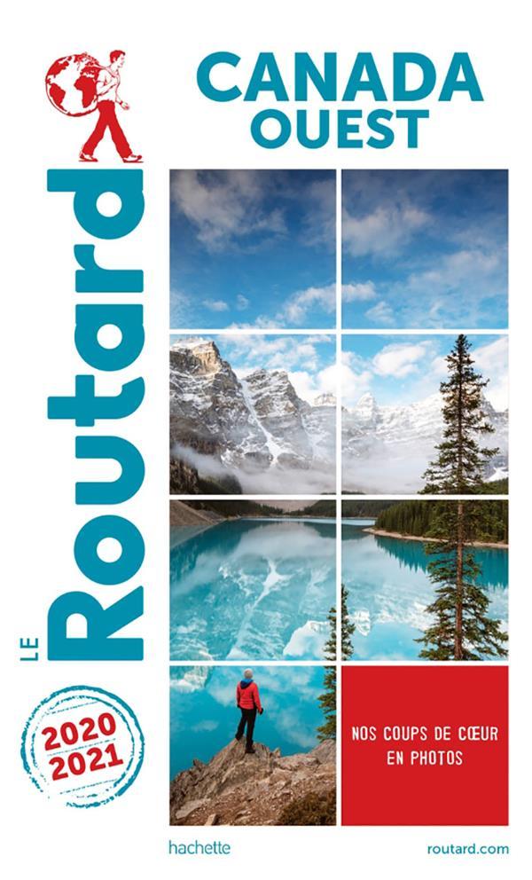 GUIDE DU ROUTARD  -  CANADA OUEST (EDITION 20202021) XXX HACHETTE