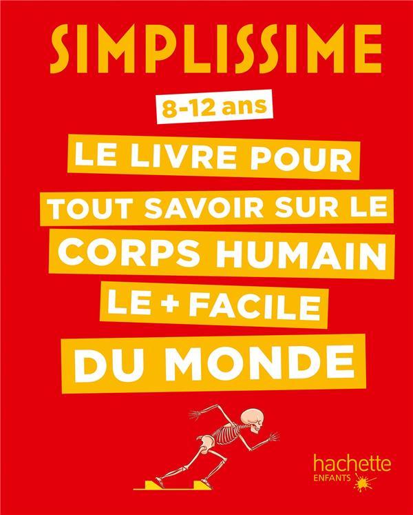 SIMPLISSIME  -  LE LIVRE POUR TOUT SAVOIR SUR LE CORPS HUMAIN LE + FACILE DU MONDE RABINOVITZ/VILLEMIN HACHETTE