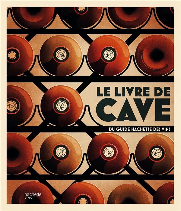 LE LIVRE DE CAVE DU GUIDE HACHETTE DES VINS XXX HACHETTE