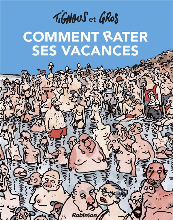 COMMENT RATER SES VACANCES TIGNOUS/GROS HACHETTE