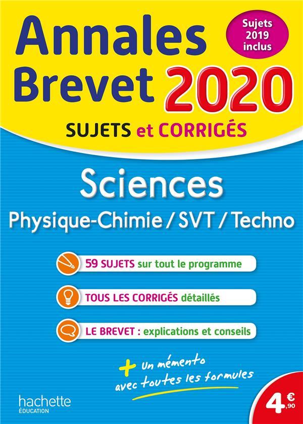 ANNALES BREVET  -  SCIENCES : PHYSIQUE-CHIMIE, SVT, TECHNO  -  SUJETS ET CORRIGES (EDITION 2020) DESSAINT/GORILLOT HACHETTE