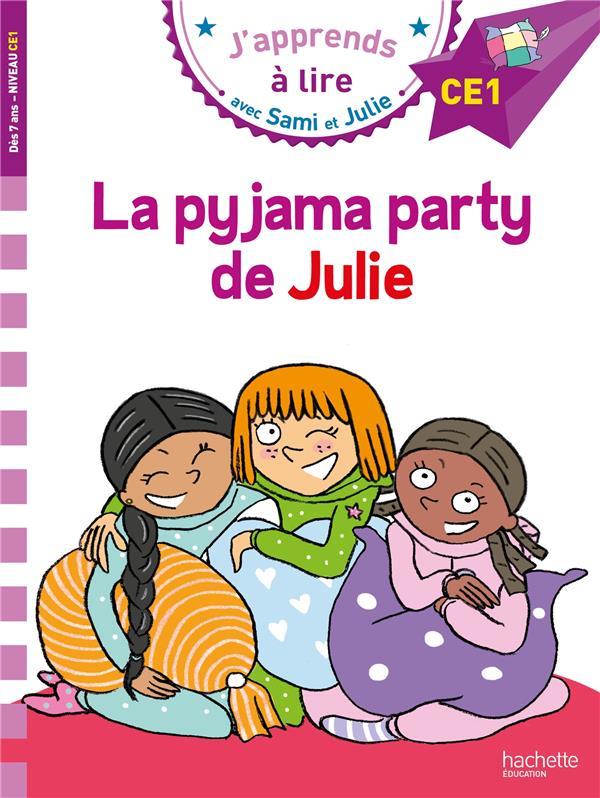 J'APPRENDS A LIRE AVEC SAMI ET JULIE  -  CE1  -  LA PYJAMA PARTY DE JULIE MASSONAUD/BONTE HACHETTE