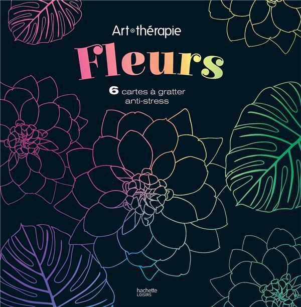 FLEURS - 6 CARTES A GRATTER ANTI-STRESS  HACHETTE