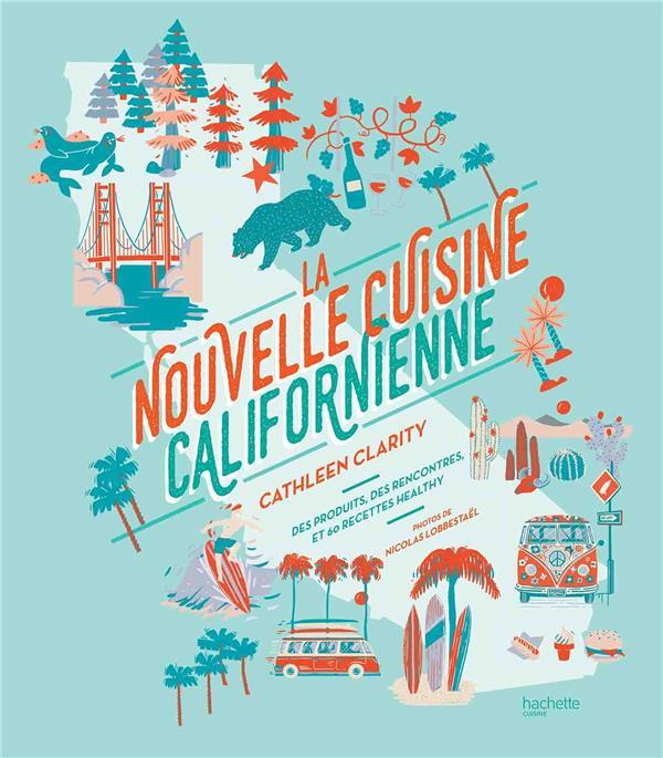 LA NOUVELLE CUISINE CALIFORNIE CLARITY CATHLEEN HACHETTE PRAT