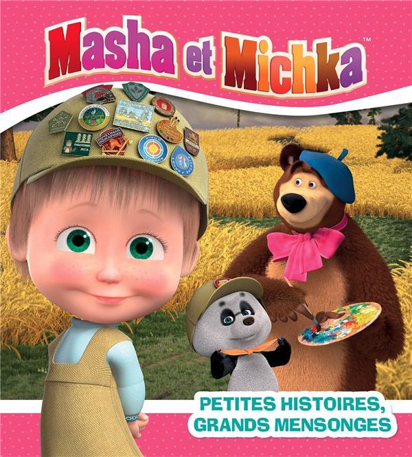 MASHA ET MICHKA  -  PETITES HISTOIRES, GRANDS MENSONGES XXX HACHETTE