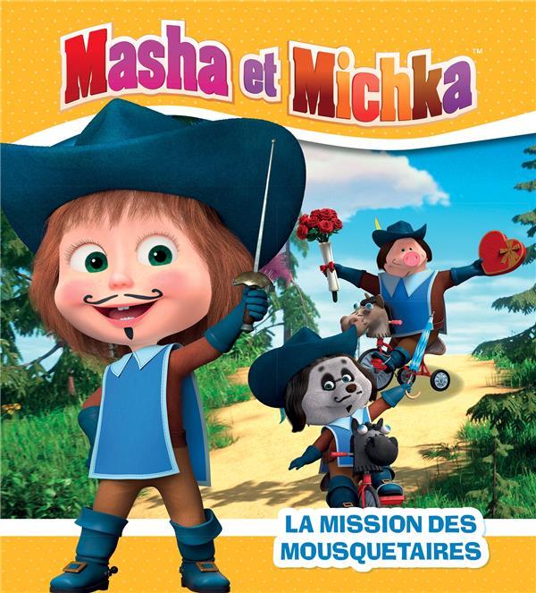 MASHA ET MICHKA  -  LA MISSION DES MOUSQUETAIRES COLLECTIF HACHETTE