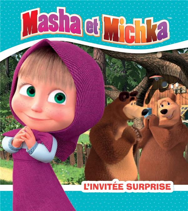 MASHA ET MICHKA  -  L'INVITEE SURPRISE XXX HACHETTE