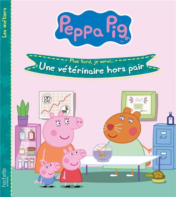 PEPPA PIG- UNE VETERINAIRE HORS PAIR  HACHETTE