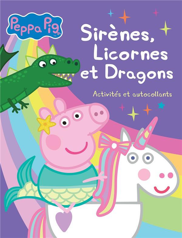 PEPPA PIG  -  SIRENES, LICORNES ET DRAGONS  -  ACTIVITES ET AUTOCOLLANTS XXX HACHETTE