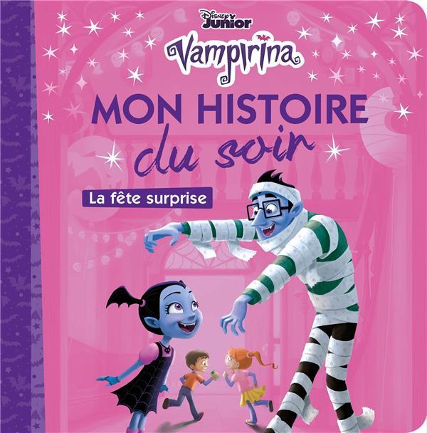 VAMPIRINA - MON HISTOIRE DU SOIR - LA FETE SURPRISE  HACHETTE