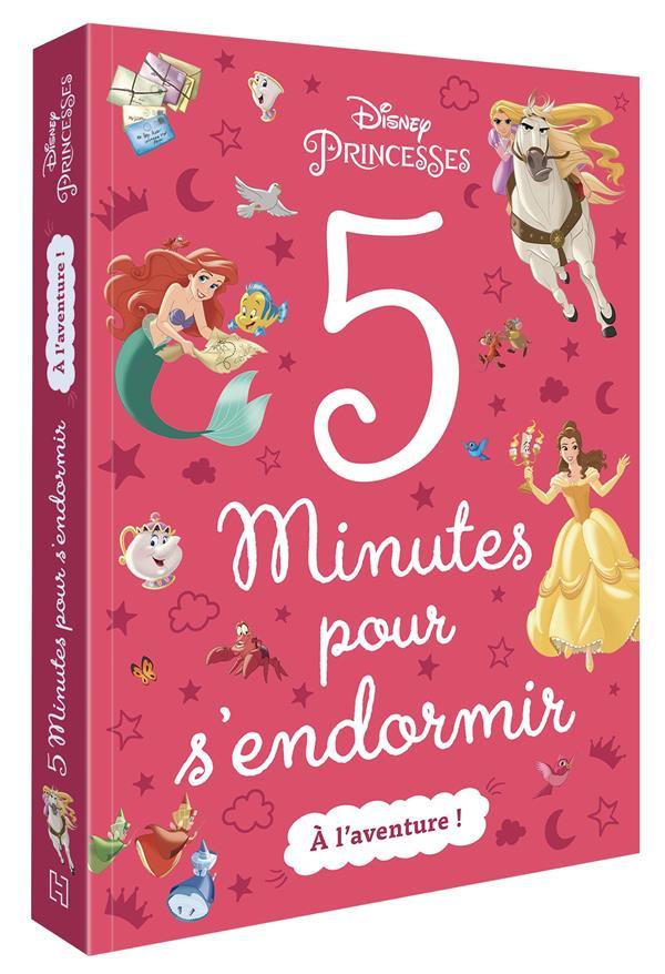 5 MINUTES POUR S'ENDORMIR  -  DISNEY PRINCESSES  -  A L'AVENTURE ! XXX HACHETTE