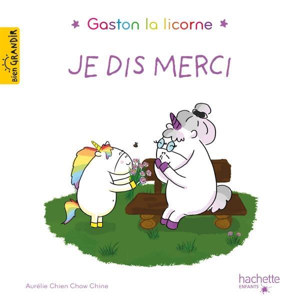 GASTON LA LICORNE  -  LES EMOTIONS DE GASTON  -  JE DIS MERCI