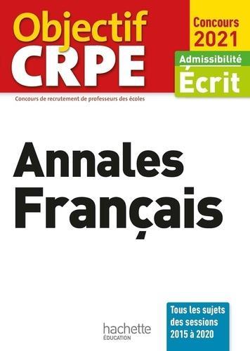 OBJECTIF CRPE  -  ANNALES FRANCAIS (EDITION 2021) BOURHIS HACHETTE