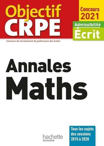 OBJECTIF CRPE  -  ANNALES MATHS (EDITION 2021) DESCAVES, ALAIN HACHETTE