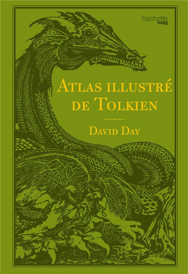 ATLAS ILLUSTRE DE TOLKIEN DAY DAVID HACHETTE