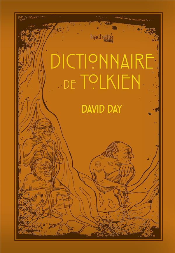DICTIONNAIRE DE TOLKIEN DAY, DAVID HACHETTE